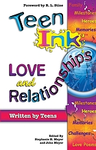 Teen ink : love and relationships