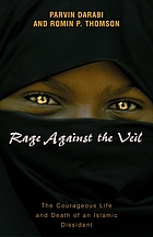 Rage against the veil : the courageous life and death of an Islamic dissident