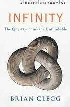 A brief history of infinity : the quest to think the unthinkable