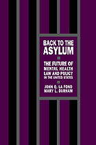 Back to the asylum : the future of mental health law in the United States