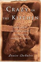 Crazy in the kitchen : food, feuds, and forgiveness in an Italian American family