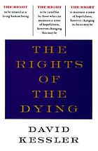 The Rights of the dying : a companion for life's final moments