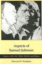 Aspects of Samuel Johnson : essays on his arts, mind, afterlife, and politics