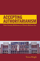 Accepting authoritarianism : state-society relations in China's reform era