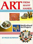 Art from many hands : multicultural art projects for home and school
