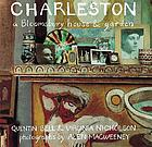 Charleston : a Bloomsbury house and garden