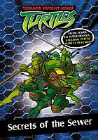 Secrets of the sewer : from sewer to super heroes, amazing Turtle secrets revealed. Book 2.