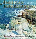 American impressionism : treasures from the Smithsonian American Art Museum