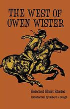 The West of Owen Wister : selected short stories
