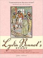 Lydia Bennet's story : the continuing adventures of Mrs. Darcy's youngest sister : a sequel to Jane Austen's Pride and prejudice