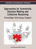 Approaches for community decision making and collective reasoning : knowledge technology support