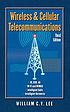 Wireless and cellular telecommunications by  William C  Y Lee