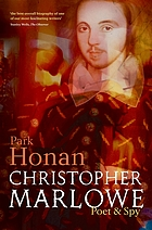 Christopher Marlowe : poet & spy