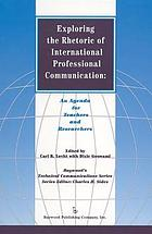 Exploring the rhetoric of international professional communication : an agenda for teachers and researchers