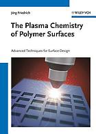The plasma chemistry of polymer surfaces : advanced techniques for surface design