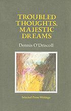 Troubled thoughts, majestic dreams : selected prose writings