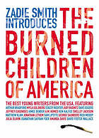 Zadie Smith introduces The burned children of America.