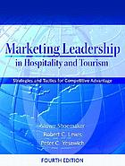Marketing leadership in hospitality and tourism : strategies and tactics for  competitive advantage