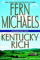 Kentucky rich. Bk. 1
