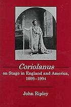Coriolanus on stage in England and America, 1609-1994
