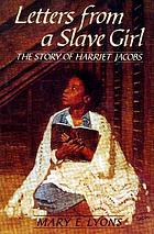 Letters from a slave girl : the story of Harriet Jacobs[PB]