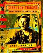 Lipstick traces : a secret history of the twentieth century