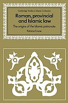 Roman, provincial, and Islamic law : the origins of the Islamic patronate