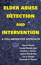 Elder abuse detection and intervention : a collaborative approach
