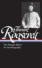 The Rough Riders; An autobiography