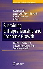 Sustaining entrepreneurship and economic growth : lessons in policy and industry innovations from Germany and India