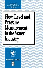 Flow, level, and pressure measurement in the water industry