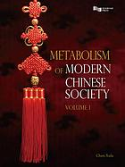 Metabolism of modern Chinese society . Volume 1