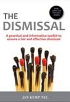 The dismissal : a practical and informative toolkit to ensure a fair and effective dismissal