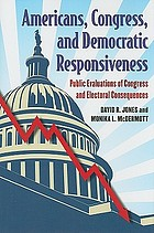 Americans, Congress, and democratic responsiveness : public evaluations of Congress and electoral consequences