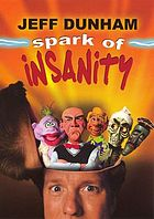 Jeff Dunham : spark of insanity
