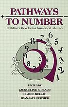 Pathways to number : children's developing numerical abilities