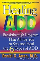 Healing ADD : the breakthrough program that allows you to see and heal the six types of attention deficit disorder