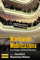 Worldwide mobilizations : class struggles and urban commoning