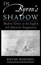 In Byron's shadow : modern Greece in the English & American imagination