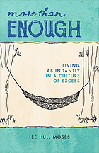 More than enough : living abundantly in a culture of excess
