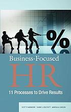Business-focused HR : 11 processes to drive results