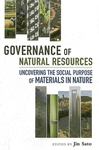 Governance of natural resources : uncovering the social purpose of materials in nature