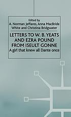 Letters to W.B. Yeats and Ezra Pound from Iseult Gonne : a girl that knew all Dante once