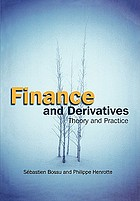 Finance and derivatives : theory and practice