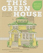 This green house : home improvements for the eco-smart, the thrifty, and the do-it-yourselfer