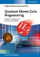 Quantum Monte Carlo Programming : for Atoms, Molecules, Clusters, and Solids