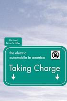 Taking charge : the electric automobile in America