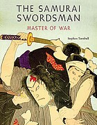The samurai swordsman : master of war