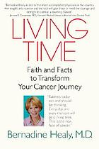 Living time : faith and facts to guide your cancer journey