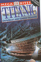 Titanic : shipwrecks and sunken treasure
